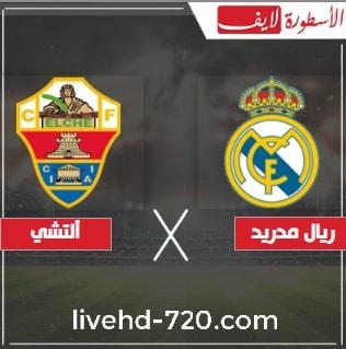 مباشر مباراة ريال مدريد والتشي في الدوري الأسباني