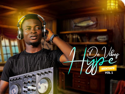 _De Vibes mixtape Vol.1_ full of Hit Songs by Top Nigerian and Foreign Artistes