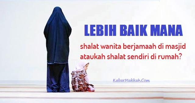 Lebih Baik Mana, Wanita Shalat di Rumah atau di Masjid? Tolong Bagikan Agar Banyak Yang Tahu!