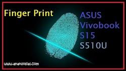 Mengatasi Masalah Fingerprint di Asus Vivobook S15 S510U