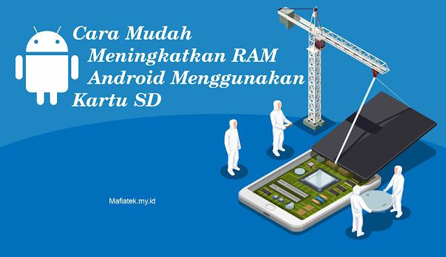 Cara Mudah Meningkatkan RAM Android Menggunakan Kartu SD