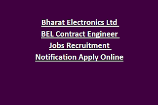 Bharat Electronics Ltd BEL Contract Engineer Jobs Recruitment Notification Apply Online