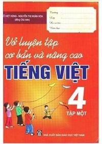 Vở Luyện Tập Cơ Bản Và Nâng Cao Tiếng Việt Lớp 4 Tập 1 - Đỗ Việt Hùng