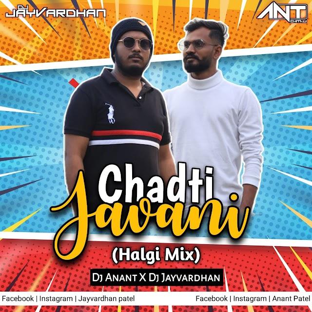 Chadti Javani Meri Dj Jayvardhan and Dj Anant Chitali .mp3