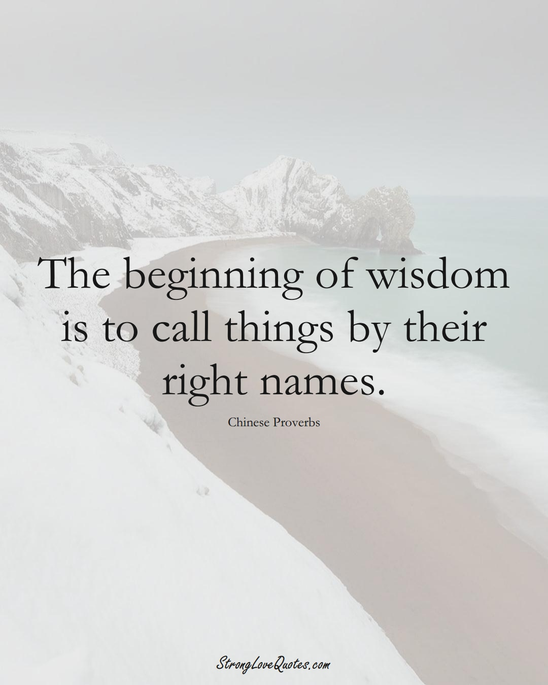 The beginning of wisdom is to call things by their right names. (Chinese Sayings);  #AsianSayings