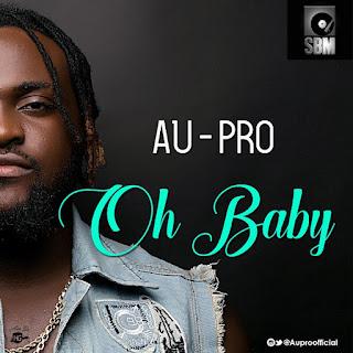 Au-Pro - Oh Baby