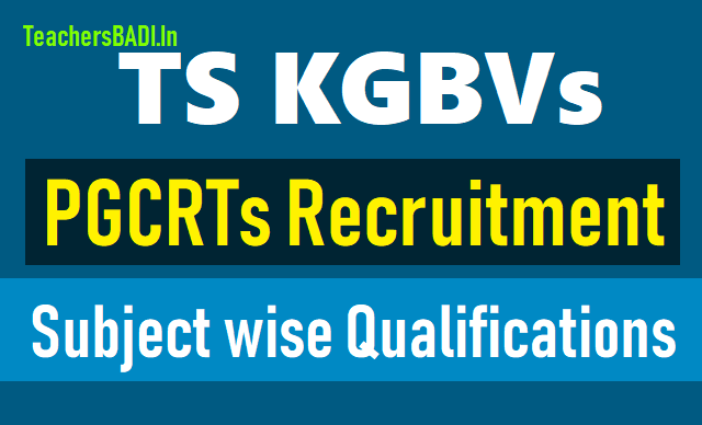 subject wise qualifications for ts kgbvs pgcrts recruitment 2018,qualifications for vocational courses (health & para medical),educational qualifcations for the post of pgcrt only female candidates t0 apply,ts kgbvs pgcrts recruitment 2018 post wise qualifications,ts kgbvs post graduate resident teacher (pgcrt) posts recruitment 2018 educational qualifications