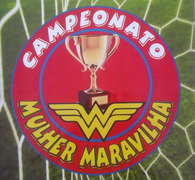 Resultado de imagem para I Campeonato Mulher Maravilha de Futebol Feminino ano 2018