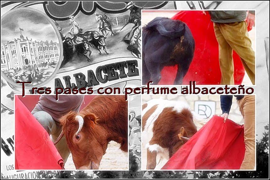 TRES PASES CON PERFUME ALBACETEÑO...