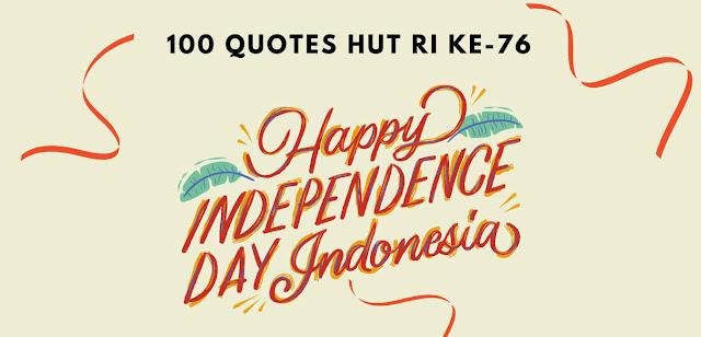 Quotes Ucapan Selamat Hari Kemerdekaan Indonesia ke-76