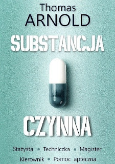 """Substancja czynna"" – Thomas Arnold"