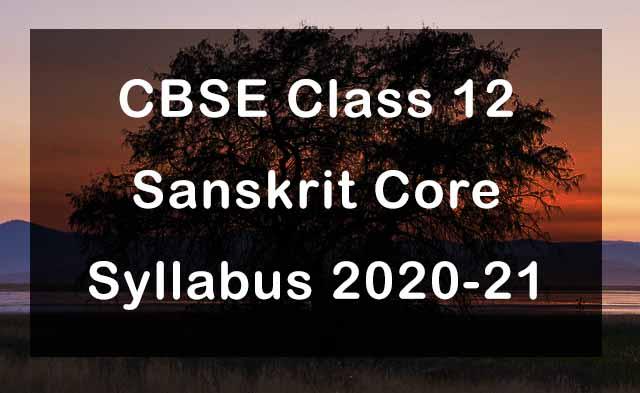 CBSE Class 12 Sanskrit Core Syllabus 2020-21