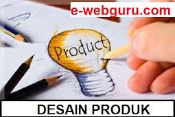 Desain Produk Adalah : Pengertian, Tujuan, Fungsi, Konsep, & Desain Kemasan