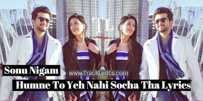 humne-to-yeh-nahi-socha-tha-lyrics