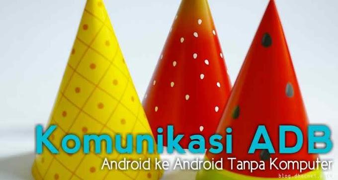 Komunikasi ADB Android ke Android Tanpa PC