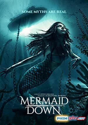 Người Cá Báo Thù - Mermaid Down (2019)