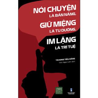 Nói Chuyện Là Bản Năng, Giữ Miệng Là Tu Dưỡng, Im Lặng Là Trí Tuệ ebook PDF EPUB AWZ3 PRC MOBI