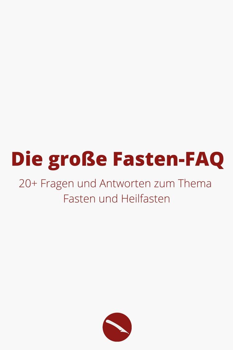 DIE GROSSE FASTEN-FAQ! 20+ FRAGEN UND ANTWORTEN ZU FASTEN UND HEILFASTEN | Arthurs Tochter kocht. Der Blog für Food, Wine, Travel & Love von Astrid Paul
