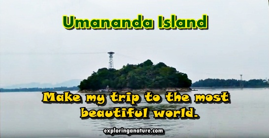 Umananda Island- Make my trip to the most beautiful world