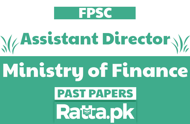 FPSC Assistant Director in Ministry of Finance Past Papers solved pdf