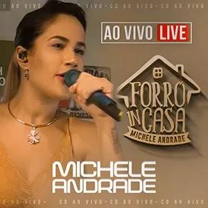 Michele Andrade - Forró In Casa - Live - 2020 - Ao Vivo