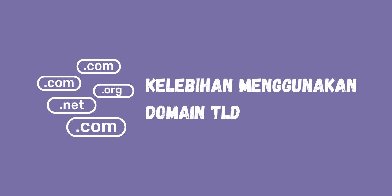 kelebihan domain tld, kelebihan domain berbayar