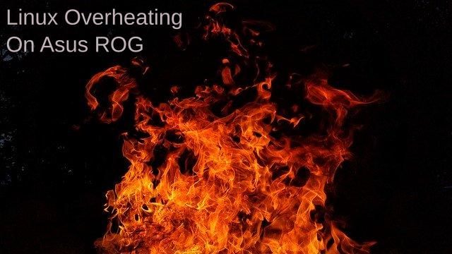 Cara Mengatasi Overheating Linux Di Asus ROG