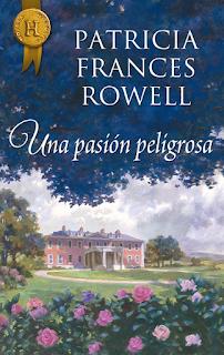 Patricia Frances Rowell - Una Pasión Peligrosa