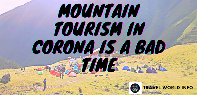 Mountain tourism in Corona is a bad time
