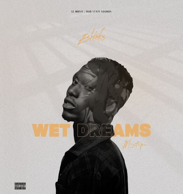 ALBUM : Eshinks - Wet Dreams Mixtape
