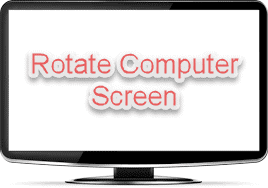How to rotate computer screen