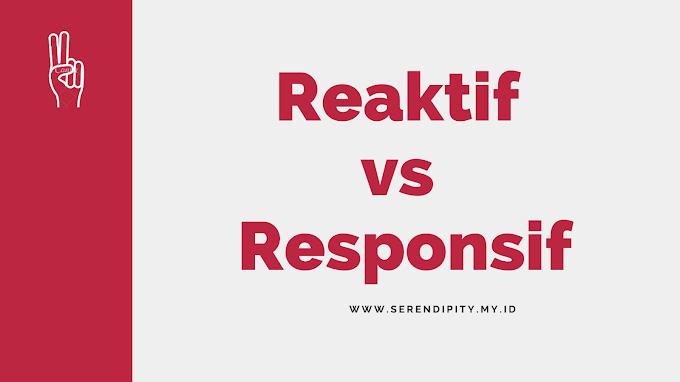 Reaktif vs Responsif dalam Menghadapi Masalah