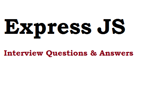 Express Js Interview Questions and Answers