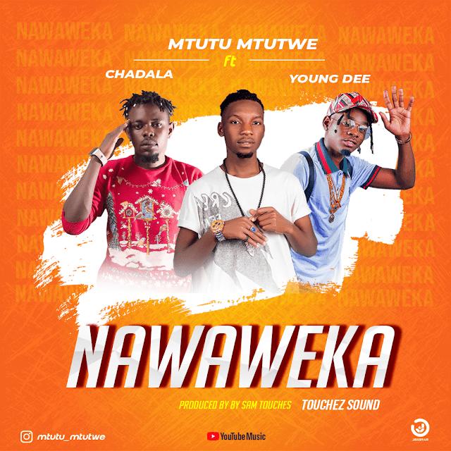 Mtutu Ft. Young Dee & Chadala - Nawaweka (Audio)