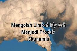 Pengolahan Limbah Fly Ash Menjadi Produk Ekonomis - DUNIA PEMBANGKIT LISTRIK