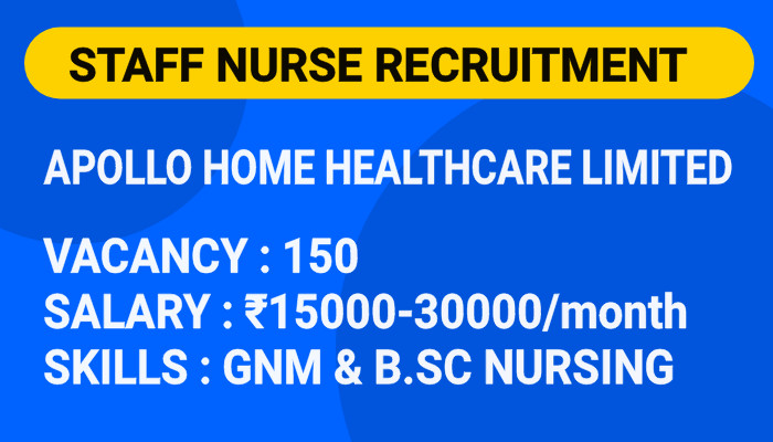 Staff Nurse Vacancy 2020-2021 | Apollo Home HealthCare Limited