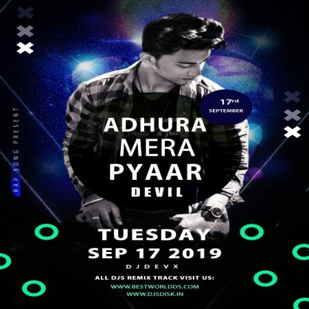 Adhura Mera Pyaar Devil Music Ft. DJ Devx