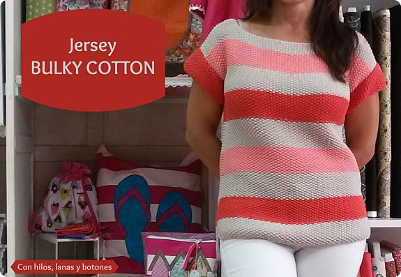 Con hilos, lanas y botones: jersey BULKY COTTON