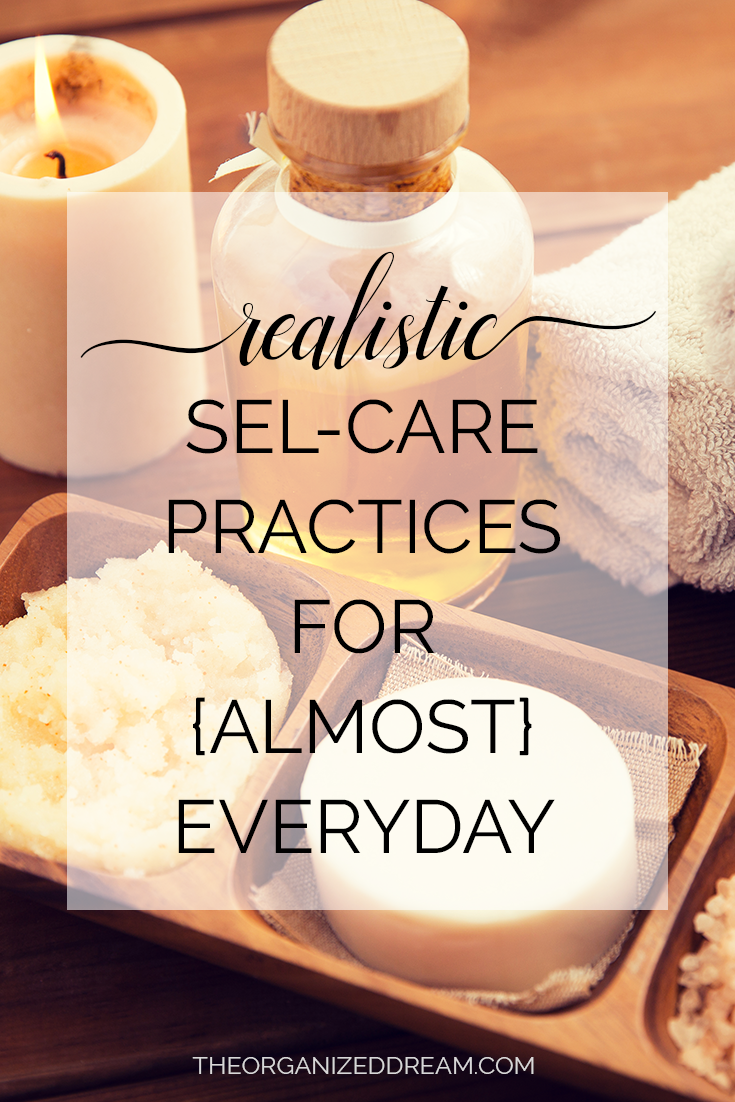 Realistic Self-Care Practices for Almost Everyday     #selfcare #health #metime  #tips