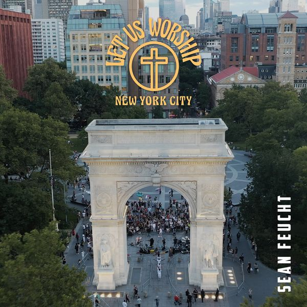 Sean Feucht – Let Us Worship – New York City 2020 (Exclusivo WC)