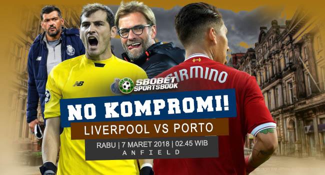 Prediksi Liverpool vs Porto  Liga Champions Rabu, 7 Maret 2018 | 02.45 WIB Anfield (Liverpool)