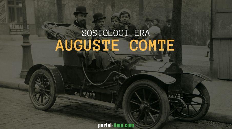 Perkembangan Sosiologi Era Auguste Comte (1798-1853)