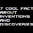 7 Cool Facts about Inventions and Discoveries | National Discovery Channel