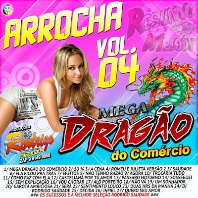 CD ARROCHA MEGA DRAGÃO DO COMÉRCIO  VOL 04 14/04/2016