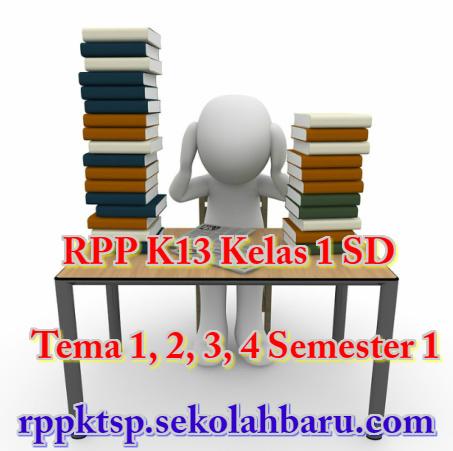 RPP K13 Kelas 1 SD Tema 1, 2, 3, 4 Semester 1