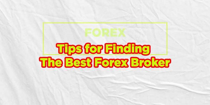 for Finding the Best Forex Broker