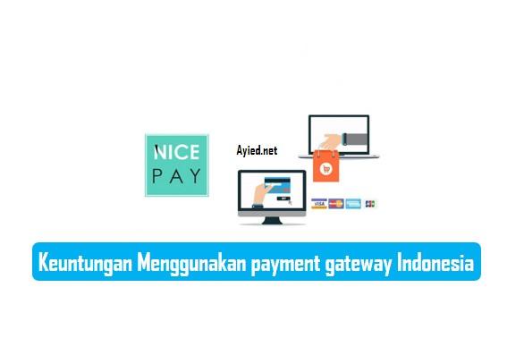 Keuntungan Menggunakan payment gateway Indonesia