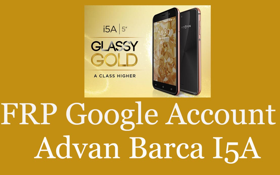 Cara Baypass Google Account Lock FRP Advan Barca I5a