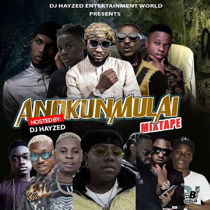 MIXTAPE : DJ Hayzed - Anokunmulai