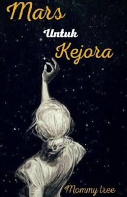 Novel Mars Untuk Kejora Karya Mommy Tree Full Episode